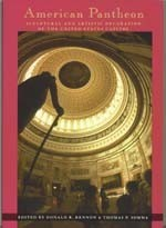 American Pantheon: Sculptural and Artistic Decoration of the United States Capit