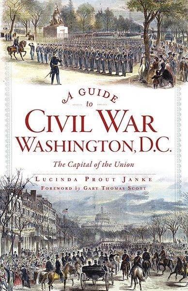 A Guide to Civil War Washington DC