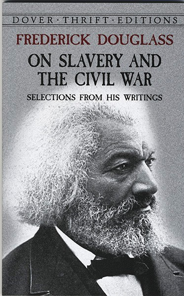 Frederick Douglass: On Slavery and the Civil War